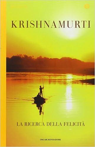 La Ricerca Della Felicita Jiddu Krishnamurti 9788804589891