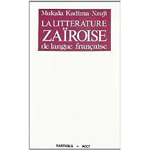 La littérature zaïroise de langue française: 1945-1965 (Collection Littératures nationales) (French Edition)