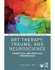 Art Therapy, Trauma, and Neuroscience: Theoretical and Practical Perspectives