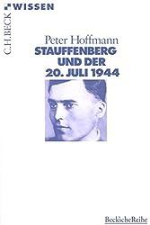 Stauffenberg Und Der 20.Juli 1944 (German Edition)