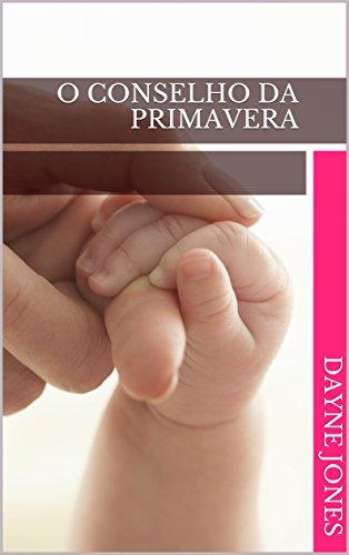 O Conselho da Primavera (Portuguese Edition)