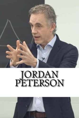 Jordan Peterson: A Biography