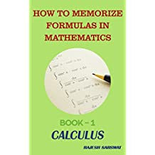 HOW TO MEMORIZE FORMULAS IN MATHEMATICS: Book-1 Calculus