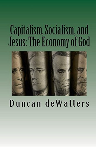 Capitalism, Socialism, and Jesus: The Economy of God (English Edition)