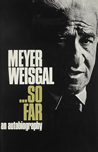 So Far Meyer Weisgal: An Autobiography