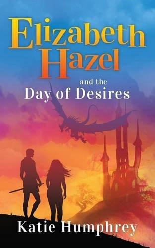 Elizabeth Hazel and the Day of Desires PDF