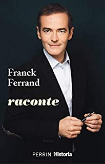 Franck Ferrand raconte, Ferrand, Franck