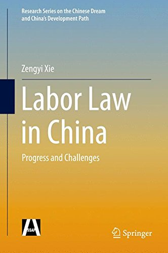 Labor Law in China: Progress and Challenges (Research Series on the Chinese Dream and China's Development Path)
