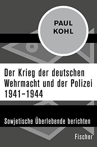 Der Krieg der deutschen Wehrmacht und der Polizei 1941–1944: Sowjetische Überlebende berichten