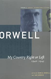 amazon com george orwell an age like this the  2 my country right or left 1940 1943 the collected essays journalism