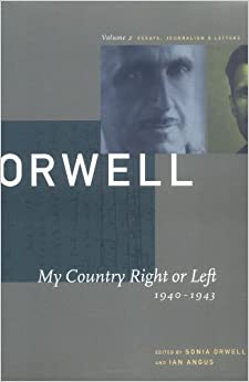 com my country right or left the collected 2 my country right or left 1940 1943 the collected essays journalism letters of george orwell collected essays journalism and letters of george orwell