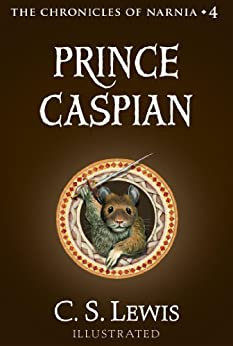 Prince Caspian: The Return to Narnia (Chronicles of Narnia Book 4) by [Lewis, C.S.]