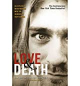 [ LOVE & DEATH: THE MURDER OF KURT COBAIN ] Wallace, Max (AUTHOR ) Mar-01-2005 Paperback