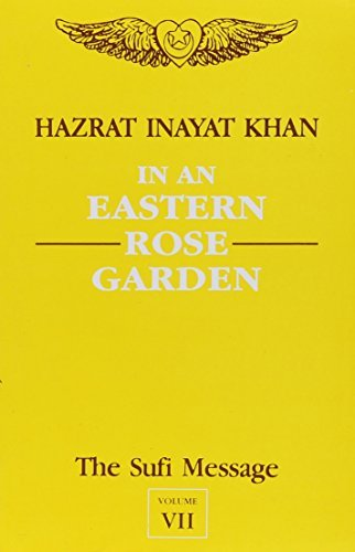 The Sufi Message: In an Eastern Rose Garden v.7 (Vol 7) by Hazrat Inayat Khan (2003-12-15)