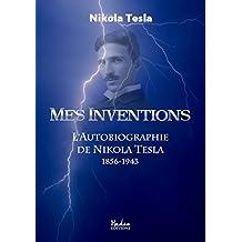 Mes inventions: l'autobiographie de Nikola Tesla (1856-1943) (HAD.TECH.SC.APP)