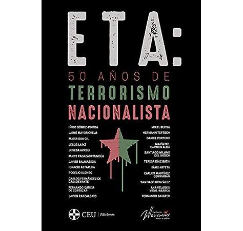 ETA: 50 años de terrorismo nacionalista: 1 Fundación Villacisneros: Amazon.es: Varios autores: Libros