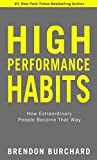 Kyпить High Performance Habits: How Extraordinary People Become That Way на Amazon.com