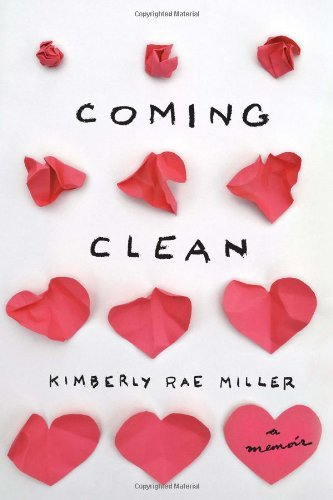 Coming Clean: A Memoir by Kimberly Rae Miller cover