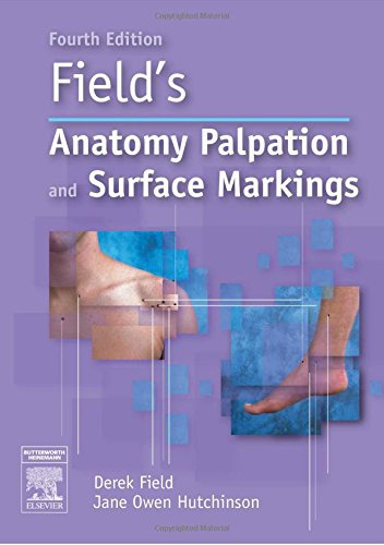 Field's Anatomy, Palpation and Surface Markings, 4e