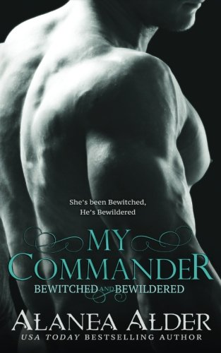 My Commander (Bewitched and Bewildered) (Volume 1) (Commander Series)