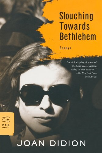 Slouching Towards Bethlehem: Essays (FSG Classics) cover