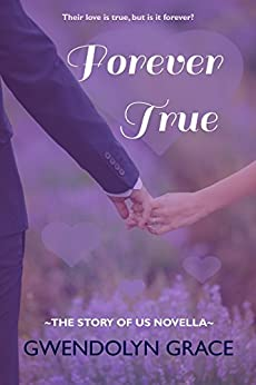 Forever True (The Story of Us) by [Grace, Gwendolyn]