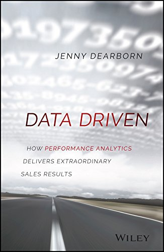 Download Data Driven: How Performance Analytics Delivers Extraordinary Sales Results Pdf
