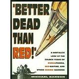 Better Dead Than Red!, Michael Barson, 1562829742