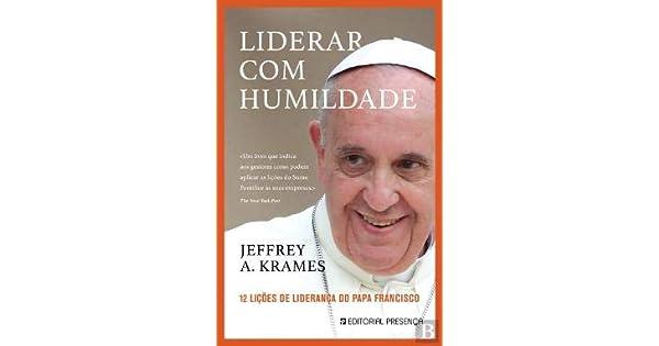 Resultado de imagem para Papa Francisco 12 lições d eliderança