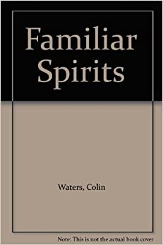 Book Familiar Spirits: Sexual Hauntings Through the Ages