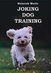 Joking Dog Training