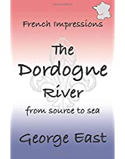 French Impressions - The Dordogne River: from source to sea