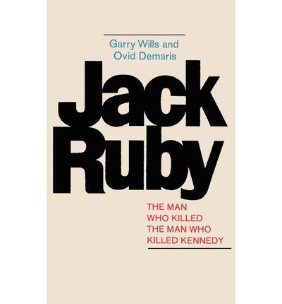 Download Jack Ruby: The Man Who Killed the Man Who Killed Kennedy [ Jack Ruby: The Man Who Killed the Man Who Killed Kennedy by Wills, Garry ( Author ) Paperback Jan- 2011 ] Paperback Jan- 02- 2011 pdf