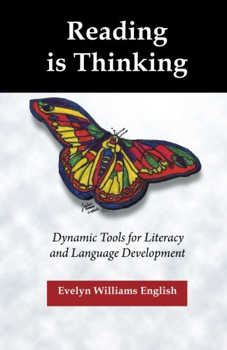 Reading is Thinking: Dynamic Tools for Literacy and Language Development.