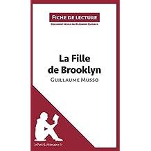 La Fille de Brooklyn de Guillaume Musso (Fiche de lecture): Résumé complet et analyse détaillée de l'oeuvre (French Edition)