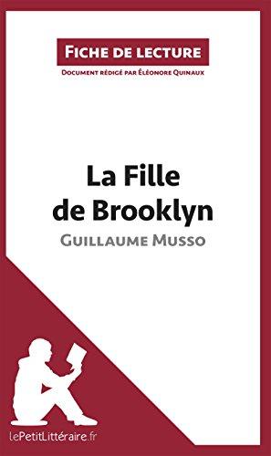 La Fille De Brooklyn De Guillaume Musso Fiche De Lecture: Résumé Complet Et Analyse Détaillée De L'oeuvre French Edition