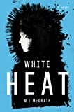 White Heat, M. J. McGrath, 0670022489