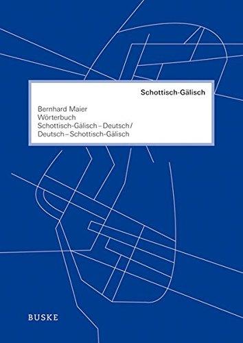 Wörterbuch Schottisch-Gälisch-Deutsch /Deutsch-Schottisch-Gälisch
