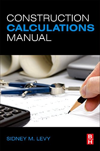Construction Calculations Manual by Sidney M Levy