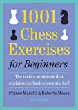 img - for 1001 Chess Exercises for Beginners: The Tactics Workbook that Explains the Basic Concepts, Too by Masetti, Franco, Messa, Roberto (June 16, 2012) Paperback book / textbook / text book