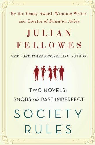 Society Rules: Two Novels: Snobs and Past Imperfect