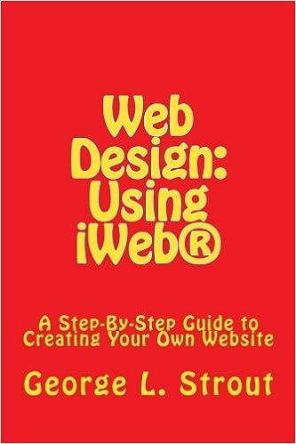 Web Design: Using iWeb®: George L Strout: 9781463542740: Amazon com