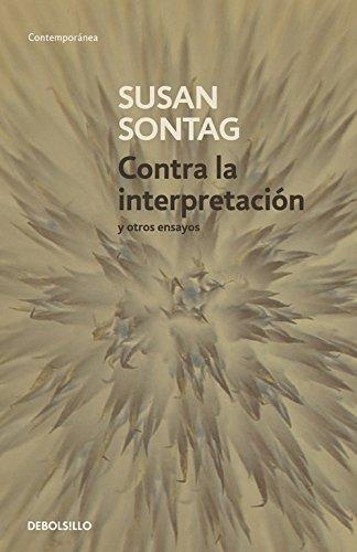 Descargar Libro Contra La Interpretación Y Otros Ensayos Susan Sontag