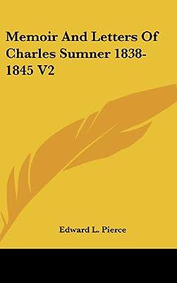 Memoir and letters of Charles Sumner. 1838-1845