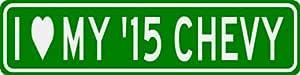 I Love My 2015 15 CHEVY SILVERADO Sign - 4 x 18 Inches