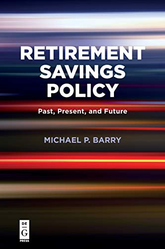 Retirement Savings Policy: Past, Present, and Future