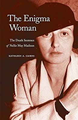 The Enigma Woman: The Death Sentence of Nellie May Madison (Women in the West)