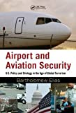 Airport and Aviation Security: U.S. Policy and Strategy in the Age of Global Terrorism