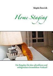 Home Staging: Ein Ratgeber Für Den Schnelleren Und Erfolgreichen Immobilien  Verkauf!