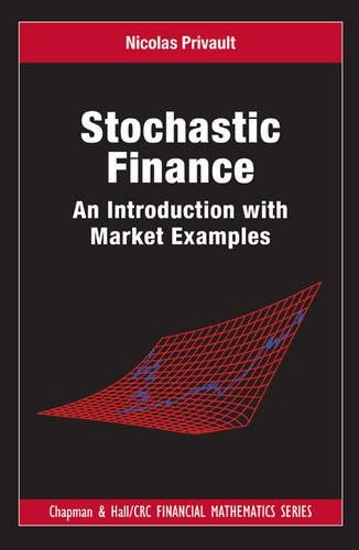 Stochastic Finance: An Introduction with Market Examples (Chapman and Hall/CRC Financial Mathematics Series)